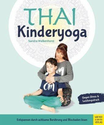 Thai Kinderyoga Buch von Sandra Walkenhorst, erschienen 2019 im Meyer & Meyer Verlag